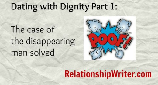 Dating with Dignity Part 1: The case of the disappearing man solved