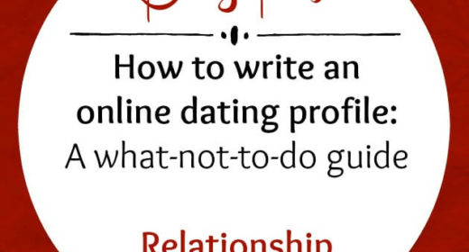 How to Write an Online Dating Profile: A What NOT to Do Guide