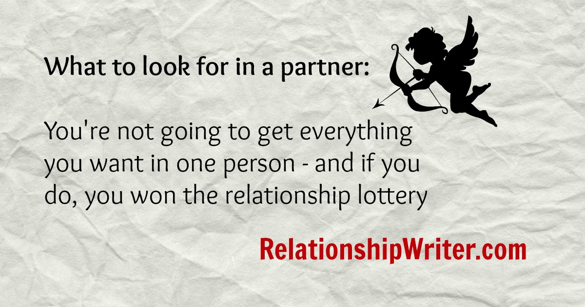 What to Look For in a Partner: You're Not Going to Get it