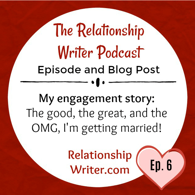 My Engagement Story: The Good, the Great, and the OMG, I'm Getting Married!